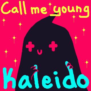 Call Me Young Kaleido