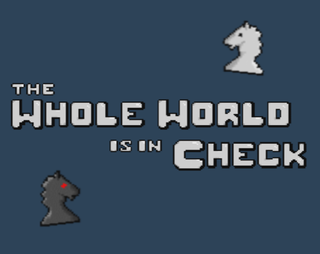 the Whole World in Check