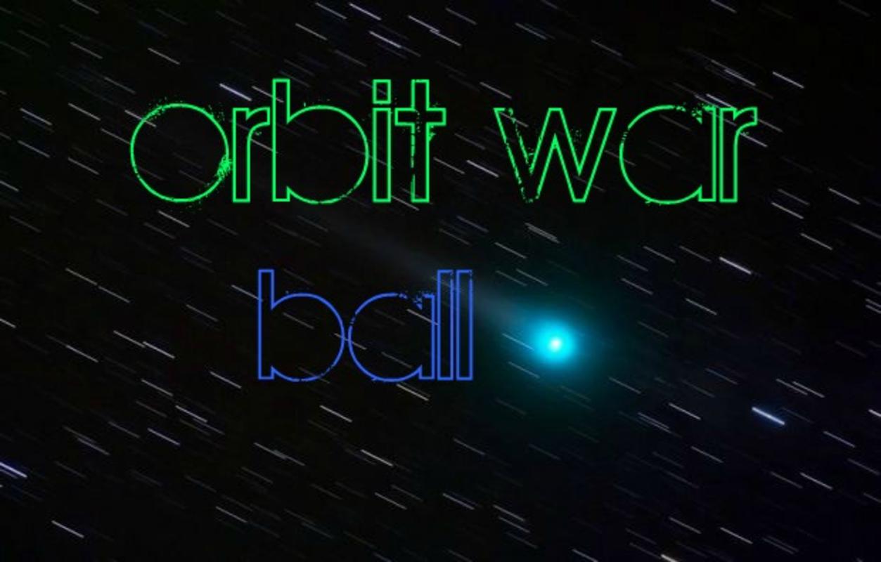 Play orbit war ball