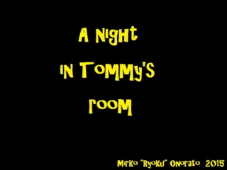 A night in Tommy's room