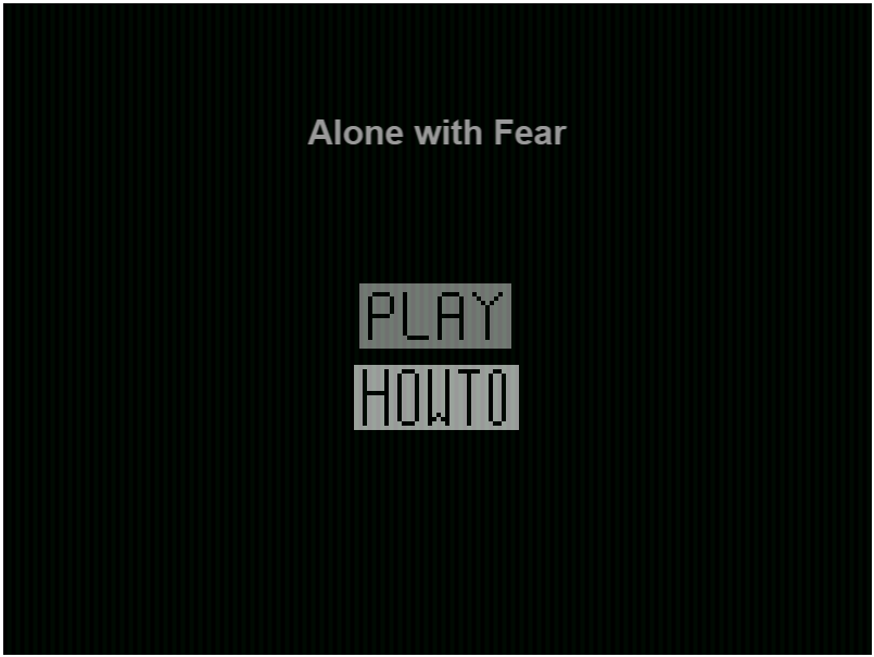 Play Alone with Fear