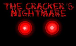 The Cracker's Nightmare