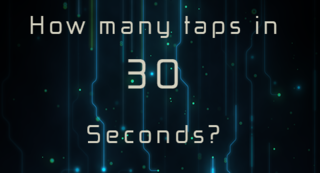 プレイ How many Taps in 30 Sec?