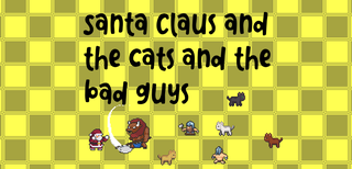 Pelaa Santa, cats, bad guys