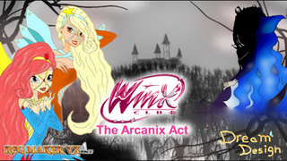 Winx Club The Arcanix Act