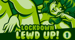 Play Lockdown Lewd UP!