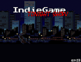 Play IndieGame TonightShow E03