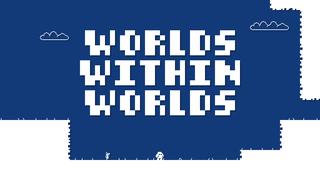 게임하기 Worlds Within Worlds